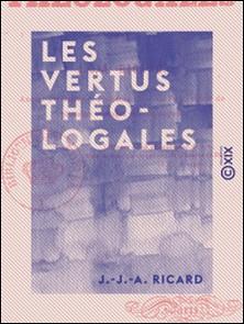 Les Vertus théologales-J.-J.-A. Ricard