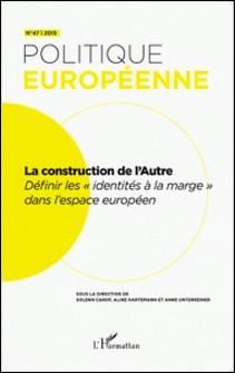 Politique européenne N° 47/2015-Solenn Carof , Aline Hartemann , Anne Unterreiner