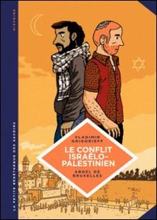 Le conflit israélo-palestinien - Deux peuples condamnés à cohabiter-Vladimir Grigorieff , Abdel de Bruxelles