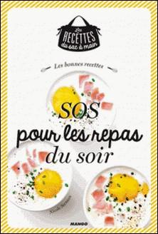 Les bonnes recettes SOS pour les repas du soir-Julie Mechali , Nicole Seeman