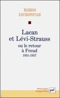 Lacan et Lévi-Strauss ou le retour à Freud, 1951-1957-Markos Zafiropoulos