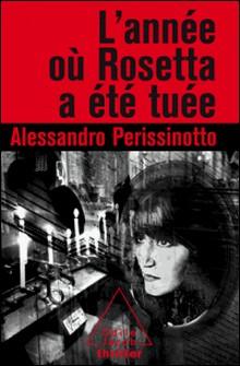 L'année où Rosetta a été tuée-Alessandro Perissinotto