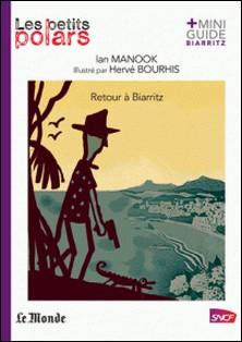 Retour à Biarritz-Hervé Bourhis , Ian Manook