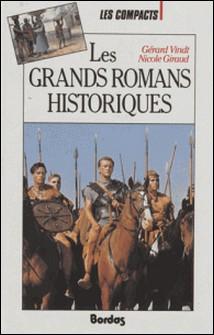 LES GRANDS ROMANS HISTORIQUES. L'histoire à travers les romans-Nicole Giraud , Gérard Vindt
