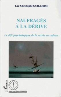 Naufragés à la dérive : le défi psychologique de la survie en radeau-Luc-Christophe Guillerm