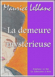 La demeure mystérieuse-Maurice Leblanc