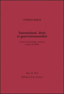 Souveraineté, droit et gouvernementalité - Lectures du politique à partir de Bodin-Thomas Berns