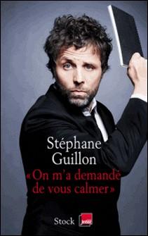 On m'a demandé de vous calmer-Stéphane Guillon