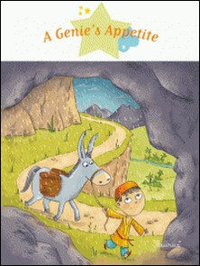 A Genie's Appetite - Fantasy Stories, Stories to Read to Big Boys and Girls-Delphine Vaufrey , Ghislaine Biondi