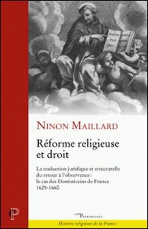 Réforme religieuse et droit : la traduction juridique et structurelle du retour à l'observance - Le cas des dominicains de France (1629-1660)-Ninon Maillard