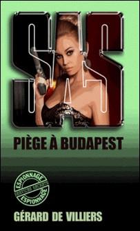SAS 58 Piège à Budapest-Gérard de Villiers
