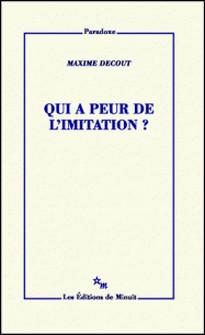 Qui a peur de l'imitation ?-Maxime Decout