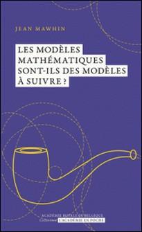 Les modèles mathématiques sont-ils des modèles à suivre??-Jean Mawhin