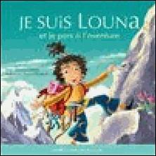 Louna 06 - Je suis Louna et je pars à l'aventure-Bertrand Gauthier