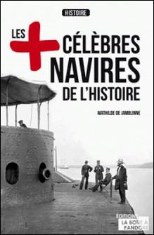 Les plus célèbres navires de l'Histoire - Essai historique-Mathilde de Jamblinne