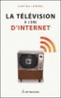 La télévision à l'ère d'Internet-Jean-Paul Lafrance
