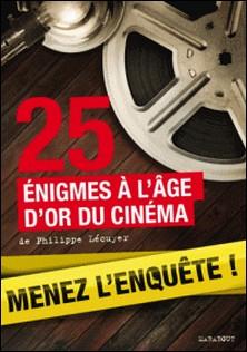 25 enquêtes à l'âge d'or du cinéma-Philippe Lecuyer