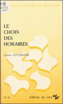 Le choix des horaires : contribution à l'étude des motivations dans le travail-Claude Lévy-Leboyer