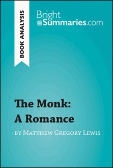 The Monk: A Romance by Matthew Gregory Lewis (Book Analysis) - Detailed Summary, Analysis and Reading Guide-Bright Summaries