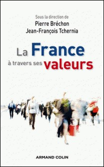 La France à travers ses valeurs-Pierre Bréchon , Jean-François Tchernia