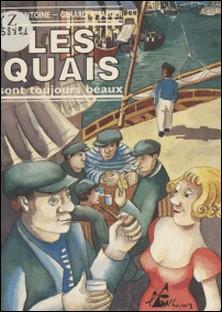 Les quais sont toujours beaux-Régis Antoine , Gérard A. Jaeger