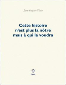 Cette histoire n'est plus la nôtre mais à qui la voudra-Jean-Jacques Viton