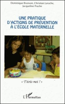 Une pratique d'actions de prévention à l'école maternelle -