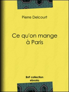 Ce qu'on mange à Paris-Pierre Delcourt