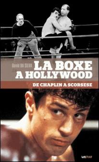 La boxe à Hollywood, de Chaplin à Scorsese-David Da Silva