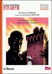 Le soleil se couche parfois à Montpellier-Anthony Pastor , Antoine Chainas