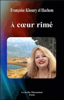 A coeur rimé-Françoise Khoury el Hachem