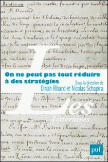 On ne peut pas tout réduire à des stratégies - Pratiques d'écritures et trajectoires sociales-Dinah Ribard , Nicolas Schapira