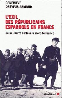 L'Exil des républicains espagnols en France - De la guerre civile à la mort de Franco-auteur