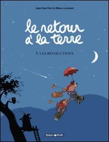 Le retour à la terre Tome 5-Jean-Yves Ferri , Manu Larcenet