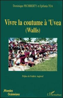 Vivre la coutume à 'UVEA (Wallis) - Tradition et modernité à 'Uvea-Dominique Pechberty , Epifania Toa