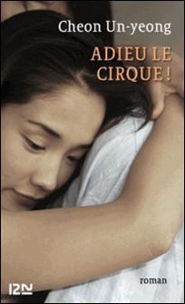 Adieu le cirque-Carine Devillon , Cheon UN-YEONG , Seon YEONG-A