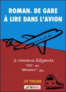 Romans de gare à lire dans l'avion-JeF Pissard