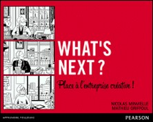 What's next ? - Place à l'entreprise créative !-Nicolas Minvielle , Mathieu Griffoul