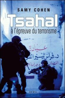 Tsahal à l'épreuve du terrorisme-Samy Cohen