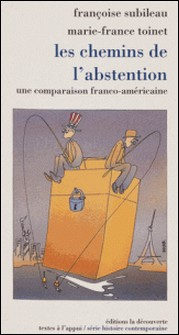 Les chemins de l'abstention - Une comparaison franco-américaine-Marie-France Toinet