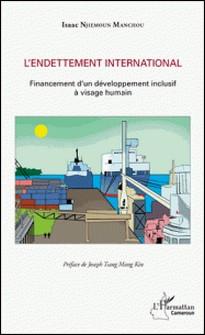 L'endettement international - Financement d'un développement inclusif à visage humain-Isaac Njiemoun Manchou