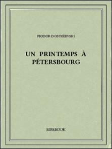 Un printemps à Pétersbourg-Fiodor Dostoïevski