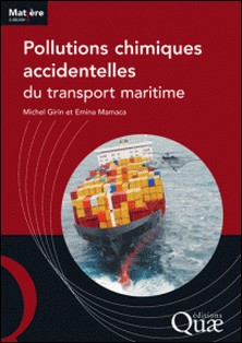 Pollutions chimiques accidentelles du transport maritime-Michel Girin , Emica Mamaca