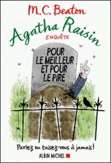 Agatha Raisin enquête 5 - Pour le meilleur et pour le pire - Parlez ou taisez-vous à jamais !-M. C. Beaton