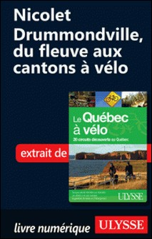 Le Québec à vélo - Nicolet-Drummondville, du fleuve aux cantons de l'est à vélo-Anne-Marie Grandtner , Francine Saint-Laurent