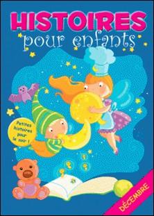 31 histoires à lire avant de dormir en décembre - Petites histoires pour le soir-Claire Bertholet , Sally-Ann Hopwood , Histoires à lire avant de dormir