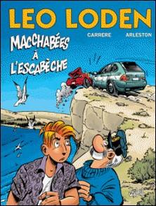 Léo Loden T15 : Macchabées à l'Escabèche-Christophe Arleston