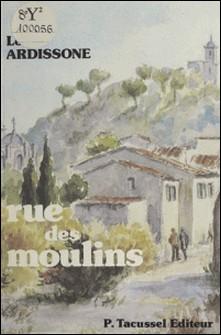 Rue des Moulins : chronique d'une humble famille allaudienne de 1918 à 1945-Louis Ardissone
