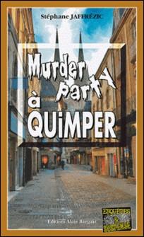 Murder Party à Quimper - Un thriller breton-Stéphane Jaffrézic