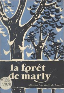 La forêt de Marly-Roger Berthon
